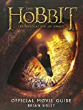 Sibley, Brian: The Hobbit: The Desolation of Smaug Official Movie Guide