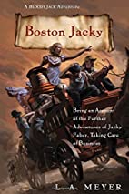 Boston Jacky: Being an Account of the…