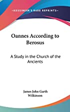 Oannes According to Berosus a Study in the…