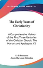 THE EARLY YEARS OF CHRISTIANITY: A…