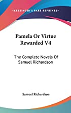 Pamela Or Virtue Rewarded V4: The Complete…