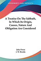 A Treatise On The Sabbath, In Which Its…