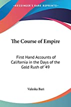The Course of Empire: First Hand Accounts of…