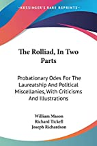 The Rolliad, in Two Parts: Probationary Odes…