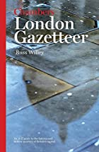 Chambers London Gazetteer by Russ Willey