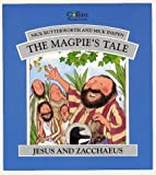 Butterworth, Nick: The Magpie's Tale: Jesus and Zacchaeus