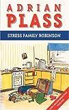 Plass, Adrian: Stress Family Robinson