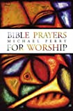 Perry, Michael: Bible Prayers for Worship