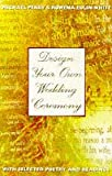 Perry, Michael: Design Your Own Wedding Ceremony: With Selected Poetry and Readings