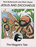 Butterworth, Nick: Jesus and Zacchaeus: The Magpie's Tale (Animal Tales)