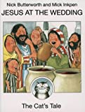 Butterworth, Nick: Jesus at a Wedding: The Cat's Tale (Animal Tales)