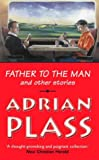 Adrian Plass: Father to the Man
