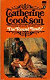 CATHERINE COOKSON: The Round Tower