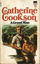 A Grand Man by Catherine Cookson