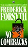 Forsyth, Frederick: No Comebacks