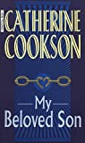 Cookson, Catherine: My Beloved Son