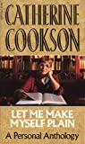 Cookson, Catherine: Let Me Make Myself Plain
