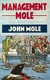 Mole, John: Management Mole