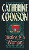 Cookson, Catherine: Justice Is a Woman