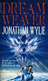Jonathan Wylie: Dream-Weaver