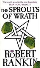 The Sprouts of Wrath by Robert Rankin