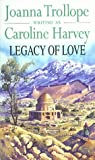 Trollope, Joanna: Legacy of Love