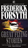 Frederick Forsyth: Great Flying Stories (Spanish Edition)