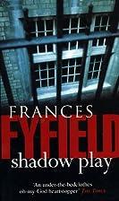 Shadow Play by Frances Fyfield