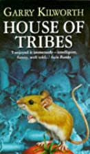 House of Tribes by Garry Douglas Kilworth