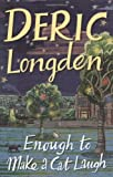 Longden, Deric: Enough to Make a Cat Laugh