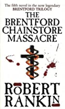 The Brentford Chainstore Massacre by Robert&hellip;