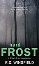 Hard Frost by R. D. Wingfield