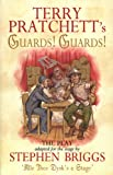 Briggs, Stephen: Guards! Guards!: The Play