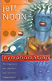 Noon, Jeff: Nymphomation