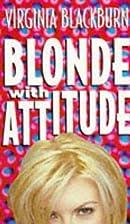 Blonde with Attitude by Virginia Blackburn