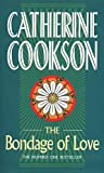 Cookson, Catherine: Bondage of Love