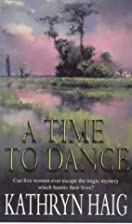 A Time to Dance by Kathryn Haig