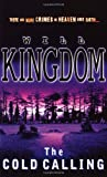 Kingdom, Will: The Cold Calling