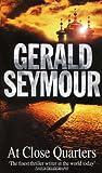 Seymour, Gerald: At Close Quarters