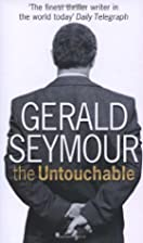 The Untouchable by Gerald Seymour