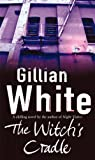 White, Gillian: The Witch's Cradle