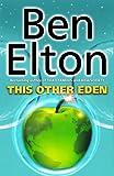 Elton, Ben: This Other Eden