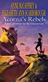 McCaffrey, Anne: Acorna's Rebels (The Acorna Series)