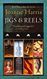 Harris, Joanne: Jigs and Reels