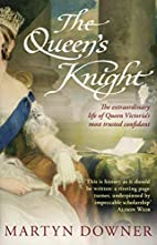 The Queen's Knight by Martyn Downer