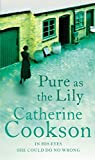 Cookson, Catherine: Pure As the Lily