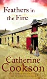 Cookson, Catherine: Feathers in the Fire