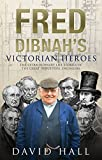 Hall, David: Fred Dibnah's Victorian Heroes