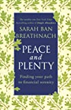 Ban Breathnach, Sarah: Peace and Plenty: Finding Your Path to Financial Security. Sarah Ban Breathnach