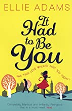It Had to Be You by Ellie Adams
